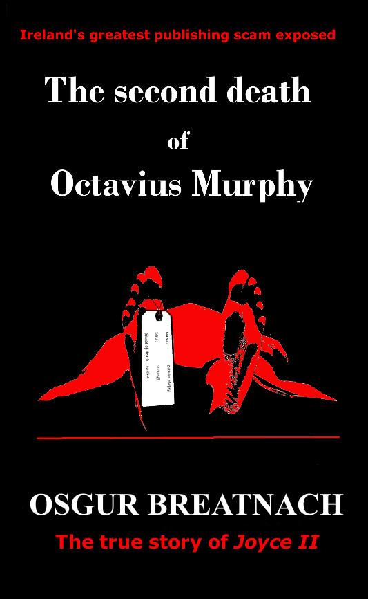 The Second Death of Octavius Murphy- satire
